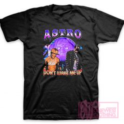 Astro Don't Wake Me Up T-Shirt