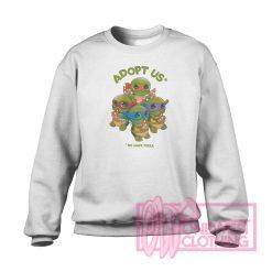 Adopt Us Mutant Ninja Turtles Sweatshirt