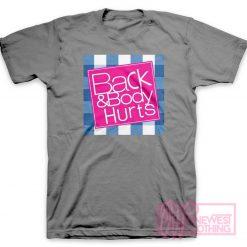 Back Body Hurts T-Shirt