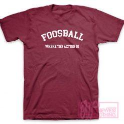 Foosball Where Action T-Shirt