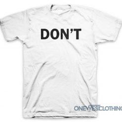 Don't Font White T-Shirt