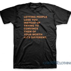 Letting People Lose You T-Shirt