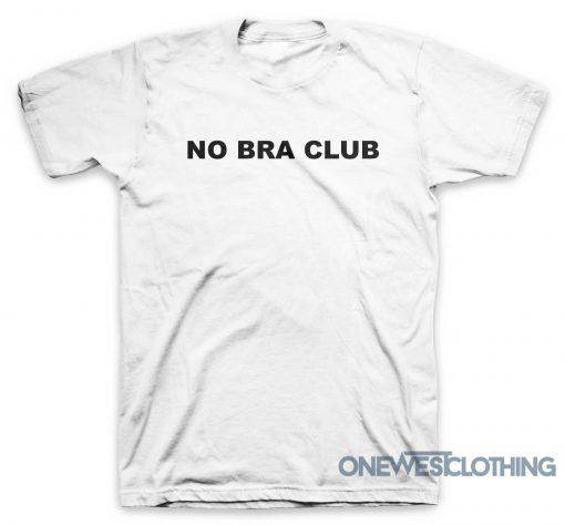 No Bra Club T-Shirt
