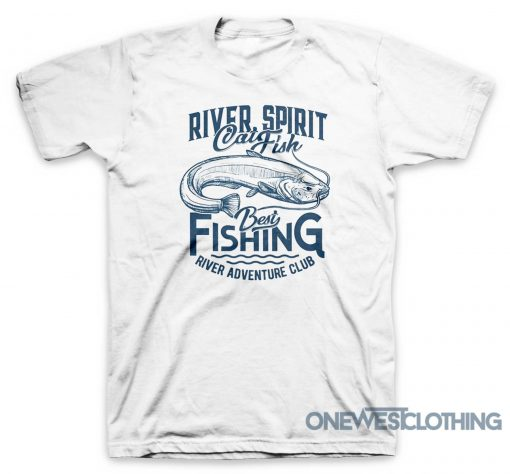 River Spirit Best Fishing T-Shirt