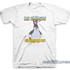 Big Chungus Is Among Us T-Shirt