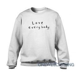 Love Everybody Sweatshirt