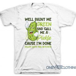 Paint Me Green Pickle T-Shirt