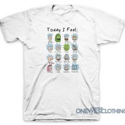 Rick And Morty Today I Feel T-Shirt
