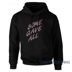 Billy Ray Some Gave All Hoodie