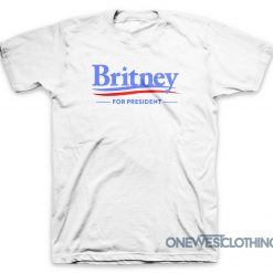 Britney For President T-Shirt