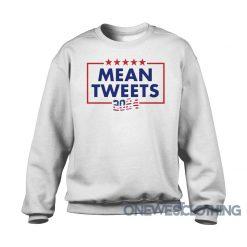 Mean Tweets 2024 Sweatshirt