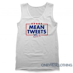 Mean Tweets 2024 Tank Top
