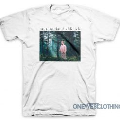 This Is The Skin Of A Killer Bella T-Shirt